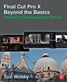 img - for Final Cut Pro X Beyond the Basics: Advanced Techniques for Editors book / textbook / text book