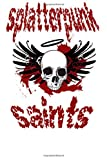 Splatterpunk Saints 2013: An Anthology for Charity