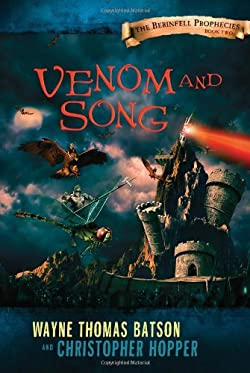 Venom & Song by Wayne Thomas Batson and Christopher Hopper