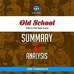 Old School: Life in the Sane Lane | Summary & Analysis |  Lord Summarease
