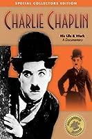 Charlie Chaplin: His Life & Work - A Documentary