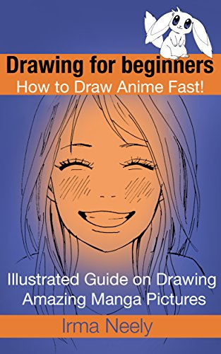 Drawing for beginners. How to Draw Anime Fast!: Illustrated Guide on Drawing Amazing Manga Pictures (Draw For Beginners compare prices)
