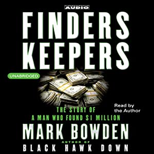 Finders Keepers: The Story of a Man Who Found $1 Million | [Mark Bowden]