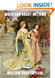 MUCH ADO ABOUT NOTHING (Illustrated, complete, and unabridged)