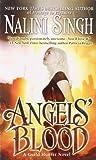 Angels' Blood (Guild Hunter, Book 1) by Singh, Nalini (2009) Mass Market Paperback