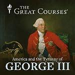 The Tyranny of George III | Rufus Fears