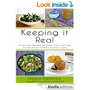 Keeping it Real: Gluten Free Recipes the Whole Family Will Love