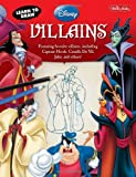 Learn to Draw Disney Villains: Featuring favorite villains, including Captain Hook, Cruella de Vil, Jafar, and others! (Licensed Learn to Draw)