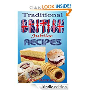 Traditional British Jubilee Recipes. 4 Book Collection - Cakes, Puddings, Scones and Biscuits (Traditional British Recipes)