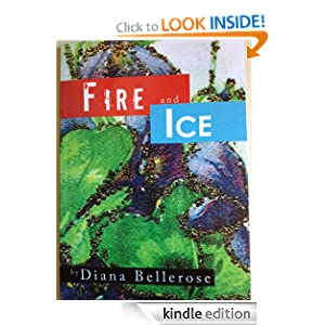 Amazon.com: Fire and Ice eBook: Dianna Bellerose, Kenny Covington: Kindle Store