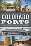 Colorado Forts:: Historic Outposts on the Wild Frontier
