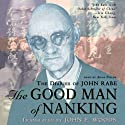The Good Man of Nanking: The Diaries of John Rabe (       UNABRIDGED) by Edwin Wickert Narrated by Anna Fields