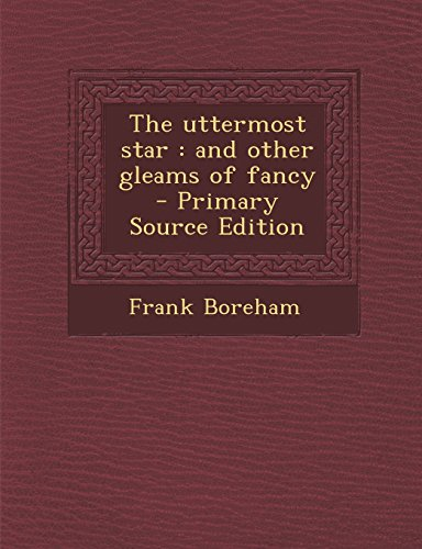 The uttermost star: and other gleams of fancy