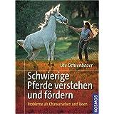 """Schwierige Pferde verstehen und f�rdern: Probleme als Chance sehen und l�senvon """"Ute Ochsenbauer"""""""