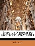 echange, troc Savvas-Pacha - Tude Sur La Thorie Du Droit Musulman, Volume 1