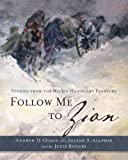 Follow Me to Zion: Stories from the Willie Handcart Pioneers