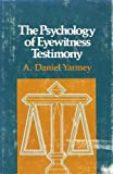 The Psychology of Eyewitness Testimony