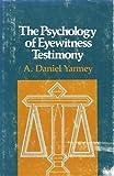 The Psychology of Eyewitness Testimony