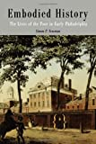 Embodied History: The Lives of the Poor in Early Philadelphia (Early American Studies)