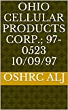 Ohio Cellular Products Corp.; 97-0523  10/09/97