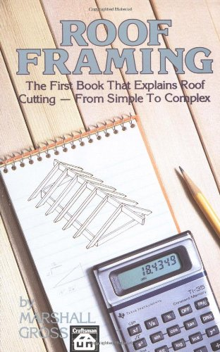 Roof Framing - Craftsman Book Co - CR462 - ISBN: 091046040X - ISBN-13: 9780910460408