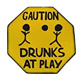 Hand Carved Wooden CAUTION DRUNKS AT PLAY Road Warning Sign