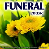 Funeral Music: Piano Music for a Funeral, Funeral Home Music, Relaxing Piano, Instrumental Piano, Soothing Music