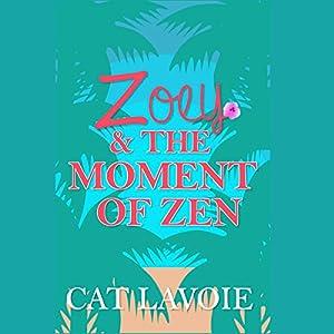 Zoey & the Moment of Zen Audiobook