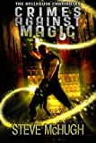 Crimes Against Magic (The Hellequin Chronicles, Book 1)