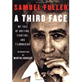 "A Third Face: My Tale of Writing, Fighting, and Filmmakingvon ""Samuel Fuller"""