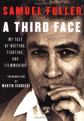 A Third Face: My Tale of Writing, Fighting, and Filmmaking