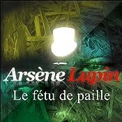 Le fétu de paille (Arsène Lupin 21) | Maurice Leblanc