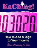 img - for KaChing!: How To Add A Digit To Your Income book / textbook / text book