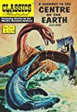 A Journey to the Centre of the Earth (Classics Illustrated)