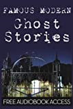 Famous Modern Ghost Stories (Fiction Classics) (Volume 13)