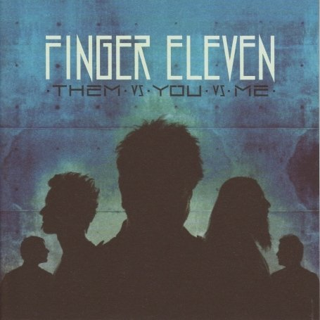 FINGER ELEVEN - Them Vs.You Vs.Me - Zortam Music