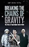 img - for Breaking the Chains of Gravity: The Story of Spaceflight before NASA book / textbook / text book