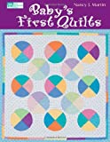 Baby's First Quilts (1564777448) by Nancy J. Martin