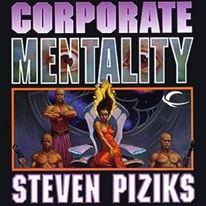 Corporate Mentality | [Steven Piziks]