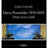Opera Poznanska 1919-2005: Dzieje Sceny I Mysli (Polish Edition)
