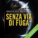 Senza via di fuga (Wired 1) | Douglas E. Richards