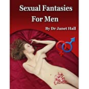 Sexual Fantasies Exclusive to Men | [Janet Hall]