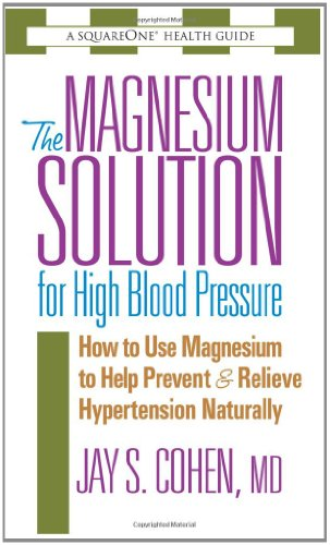 The Magnesium Solution For High Blood Pressure (The Square One Health Guides) front-1055488
