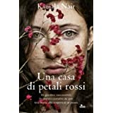 Una casa di petali rossidi Kamala Nair
