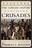 The Concise History of the Crusades (Critical Issues in World and International History)