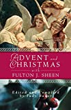 img - for Advent and Christmas with Fulton J. Sheen: Daily Scripture and Prayers Together with Sheen's Own Words (Advent and Christmas Wisdom) book / textbook / text book