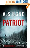 "Patriot: The ""Mind Blowing"" Thriller You Need To Read. (Brooke Kinley Adventures Book 1)"