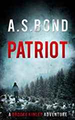 Patriot: The 'Mind Blowing' Thriller You Need To Read. (Brooke Kinley Adventures Book 1)