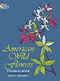 American Wild Flowers Coloring Book (Dover Nature Coloring Book) (0486200957) by Paul Kennedy
