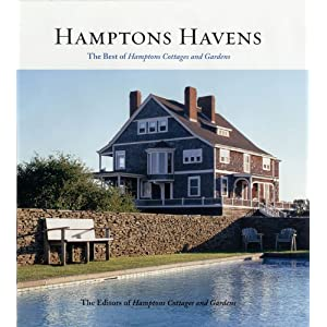Hamptons Havens: The Best of Hamptons Cottages and Gardens (Hamptons Cottages & Gardens)